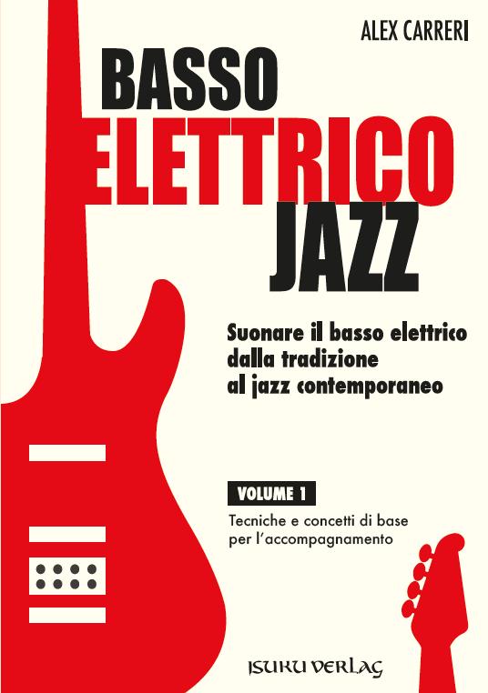 Volume 1 del metodo per Basso Elettrico Jazz di Alex Carreri