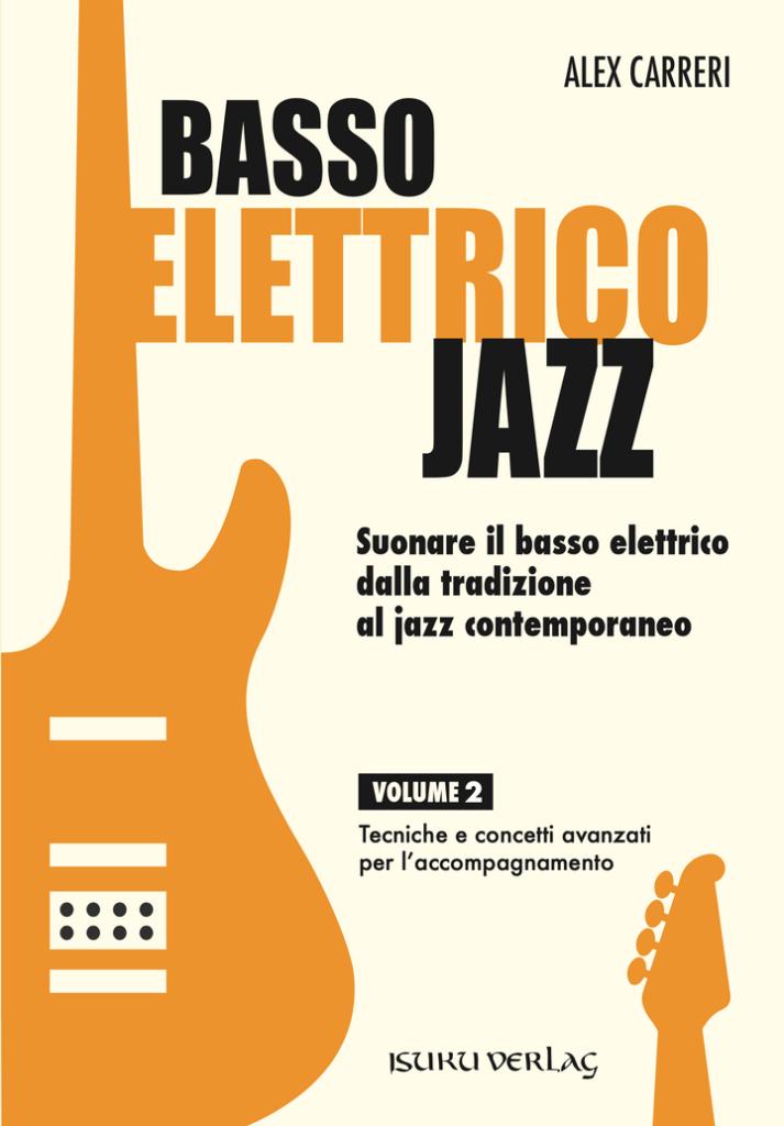 Volume 2 del metodo per Basso Elettrico Jazz di Alex Carreri